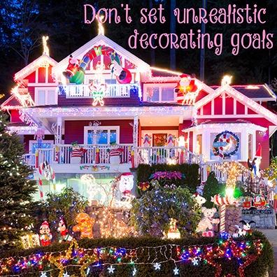 Don't set unrealistic decorating goals