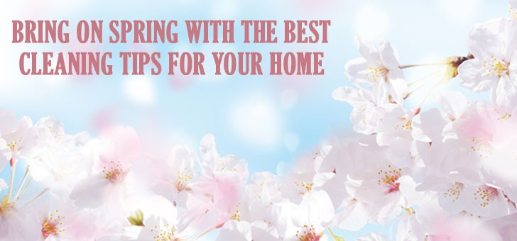 Bring on Spring with the Best Cleaning Tips for Your Home