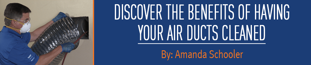 Discover the Benefits of Having your Air Ducts Cleaned