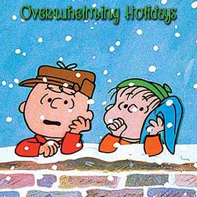overwhelming holidays