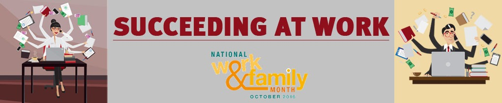 National Work & Family Month: Succeeding at Work