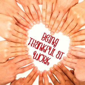 Being Thankful At Work