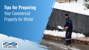 Tips for Preparing Your Commercial Property for Winter