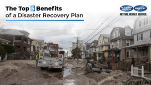 Top 5 Benefits of a Disaster Recovery Plan
