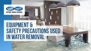 Equipment & Safety Precautions Used in Water Removal
