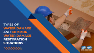 Types of Water Damage and Common Water Damage Restoration Situations