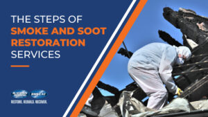 Steps of Smoke and Soot Restoration Services