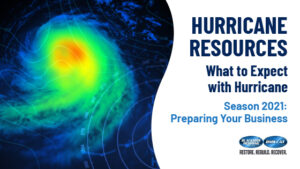 Preparing Your Business for Hurricane Season 2021